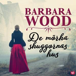 De mörka skuggornas hus (ljudbok) av Barbara Wo