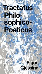 Tractatus Philosophico-Poeticus (e-bok) av Sign