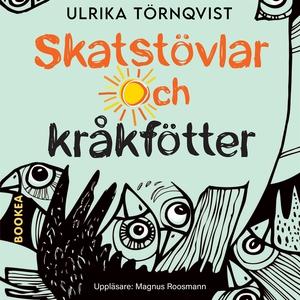 Skatstövlar och kråkfötter (ljudbok) av Ulrika