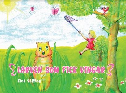 Larven som fick vingar (e-bok) av Cina Strang