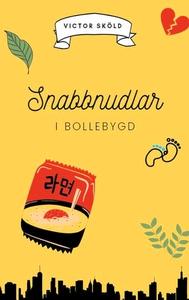 Snabbnudlar i Bollebygd (e-bok) av Victor Sköld