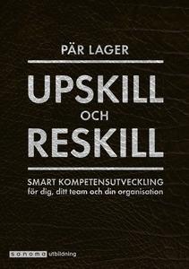 Upskill och Reskill. Smart kompetensutveckling
