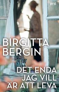 Det enda jag vill är att leva (e-bok) av Birgit