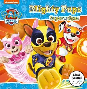 Mighty Pups - Supervalpar (Läs & lyssna) (e-bok