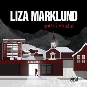 Polcirkeln (ljudbok) av Liza Marklund