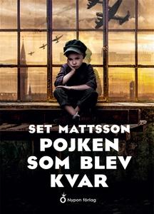 Pojken som blev kvar (e-bok) av Set Mattsson