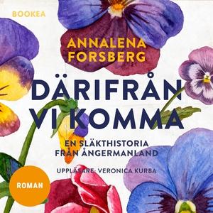 Därifrån vi komma (ljudbok) av Annalena Forsber