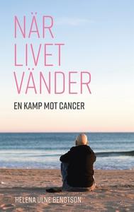 När livet vänder: En kamp mot cancer (e-bok) av