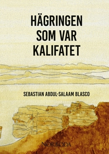 Hägringen som var kalifatet (e-bok) av Sebastia