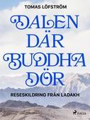 Dalen där Buddha dör