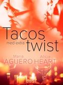 Tacos med extra twist - erotisk novell