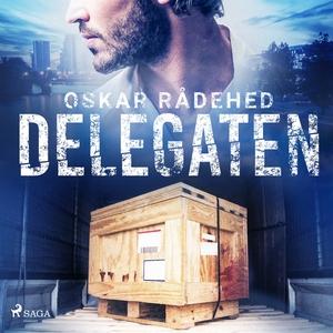 Delegaten (ljudbok) av Oskar Rådehed