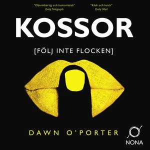 Kossor (ljudbok) av Dawn O´Porter