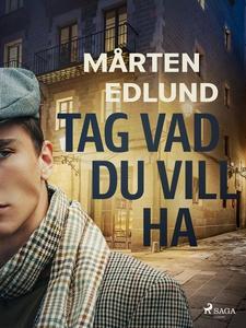 Tag vad du vill ha (e-bok) av Mårten Edlund