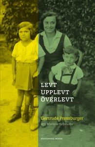 Levt, upplevt, överlevt (e-bok) av Gertrude Pre