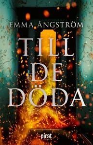 Till de döda (e-bok) av Emma Ångström