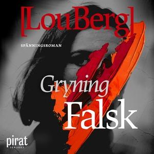Gryning. Falsk. (ljudbok) av Lou Berg