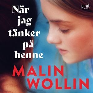 När jag tänker på henne (ljudbok) av Malin Woll