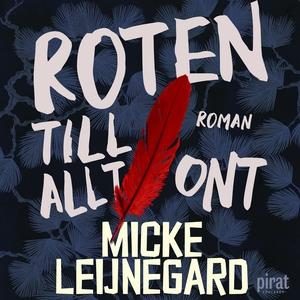 Roten till allt ont (ljudbok) av Micke Leijnega