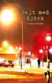 Dejt med Björk: en slags poetisk dagbok