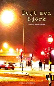 Dejt med Bj?rk: en slags poetisk dagbok (e-bok)