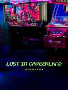 Lost in Careerland: Hur du vinner i spelet karr