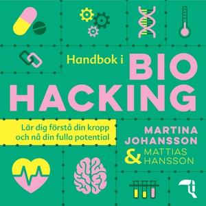 Handbok i biohacking (ljudbok) av Mattias Hanss