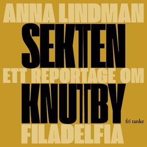 Sekten : Ett reportage om Knutby Filadelfia (lj