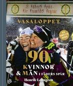 Vasaloppet - 90 Kvinnor och Män i fäders spår