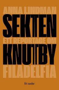 Sekten : Ett reportage om Knutby Filadelfia (e-