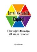 Intellektuellt Kapital: Företagets förmåga att skapa resultat