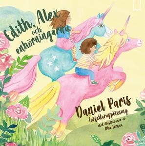 Edith, Alex och enhörningarna (ljudbok) av Dani