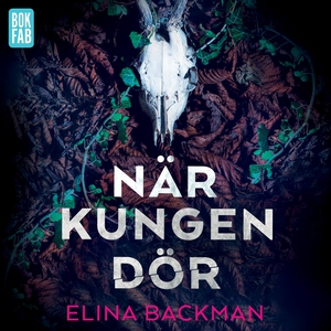 När kungen dör (ljudbok) av Elina Backman