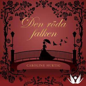 Den röda falken (ljudbok) av Caroline Hurtig