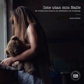 Inte utan min Nalle - en överlevares historia om rättslöshet och övergrepp
