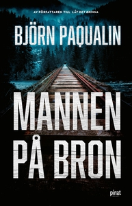 Mannen på bron (e-bok) av Björn Paqualin