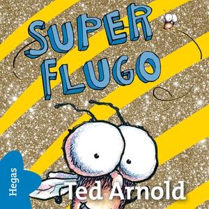 Super-Flugo (ljudbok) av Tedd Arnold