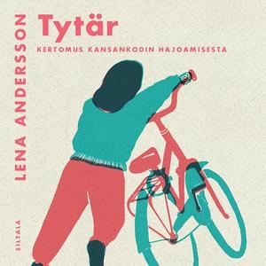 Tytär (ljudbok) av Lena Andersson