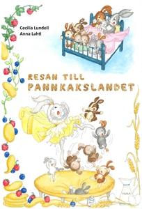 Resan till Pannkakslandet (e-bok) av Cecilia Lu
