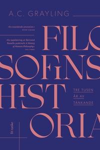 Filosofins historia : Tretusen år av tänkande (