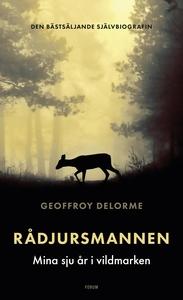Rådjursmannen : Mina sju år i vildmarken (e-bok