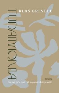 Eudaimonia : Om det goda livet i klimatomställn