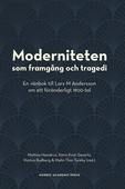 Moderniteten som framgång och tragedi: En vänbok till Lars M Andersson om ett föränderligt 1900-tal
