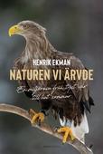 Naturen vi ärvde : En miljöresa från tyst vår till het sommar
