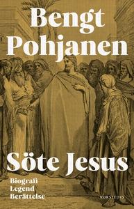 Söte Jesus (e-bok) av Bengt Pohjanen
