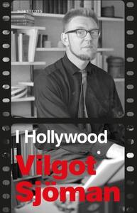 I Hollywood (e-bok) av Vilgot Sjöman
