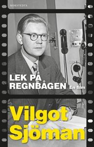 Lek på regnbågen (e-bok) av Vilgot Sjöman