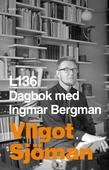 L 136 Dagbok med Ingmar Bergman