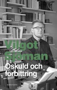 Oskuld och förbittring (e-bok) av Vilgot Sjöman