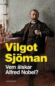 Vem älskar Alfred Nobel?